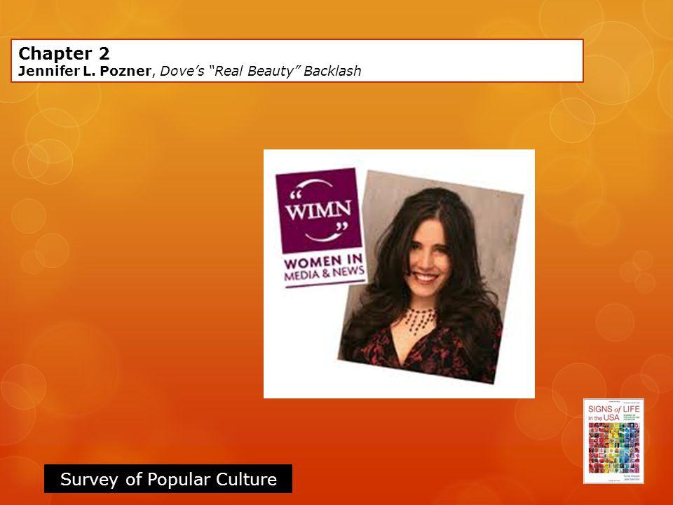 """Survey of Popular Culture Chapter 2 Jennifer L. Pozner, Dove's """"Real Beauty"""" Backlash"""