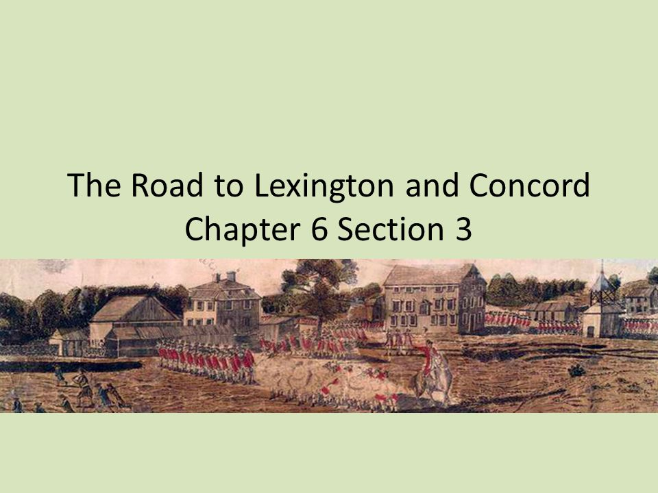 The Road to Lexington and Concord Chapter 6 Section 3