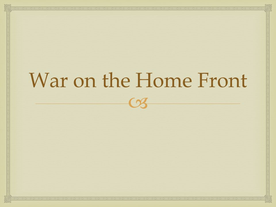  War on the Home Front