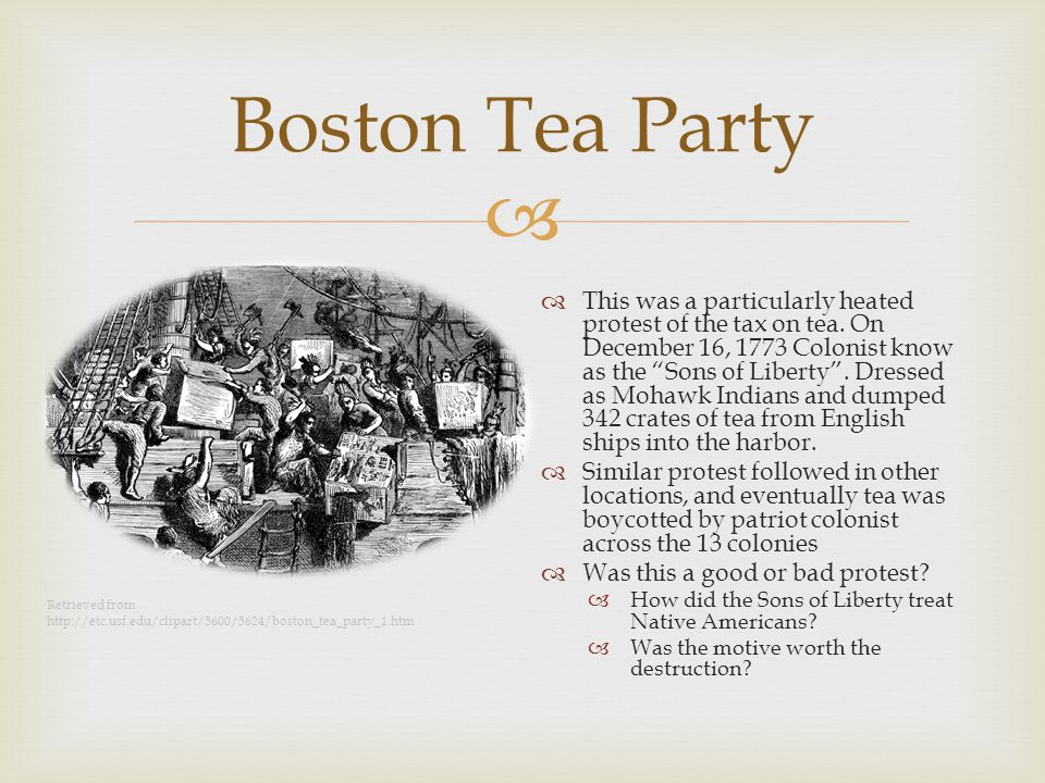  Boston Tea Party  This was a particularly heated protest of the tax on tea.