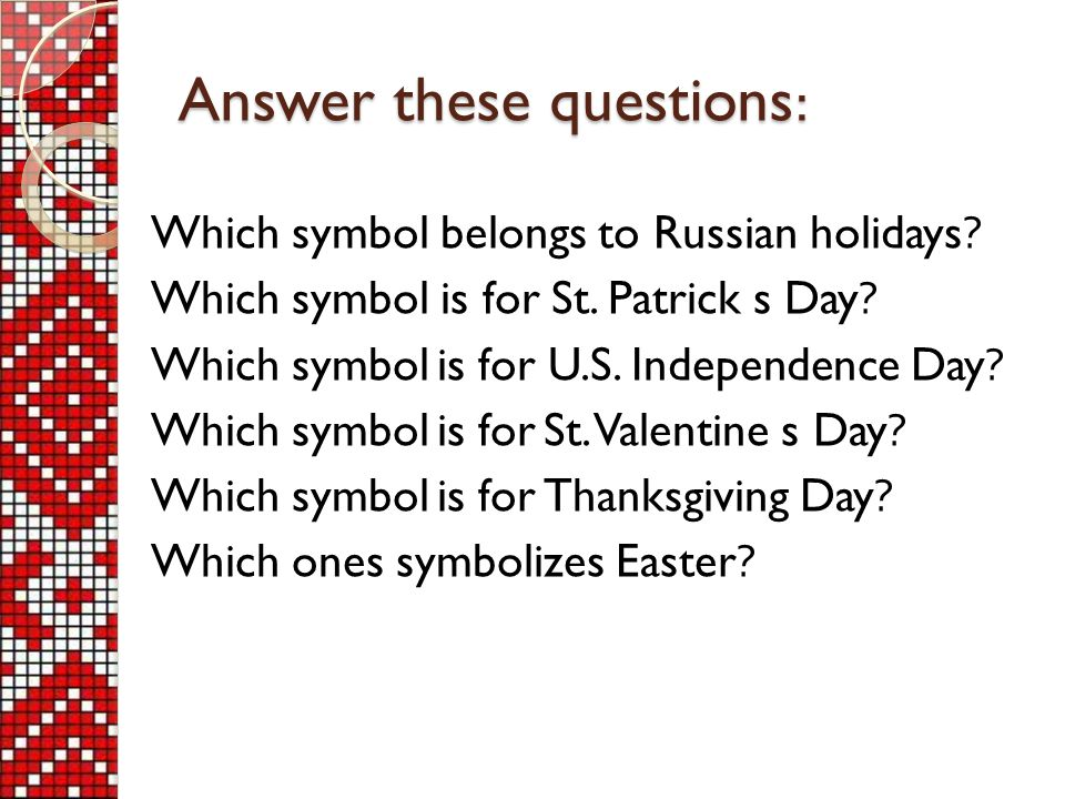 Answer these questions: Which symbol belongs to Russian holidays.