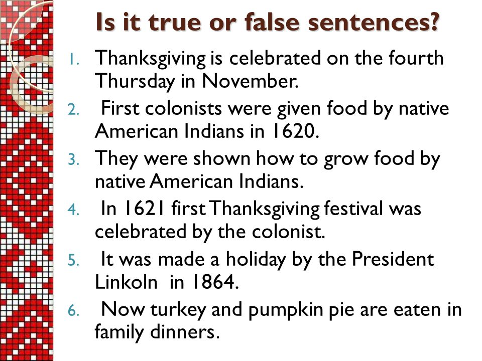 1. Thanksgiving is celebrated on the fourth Thursday in November.