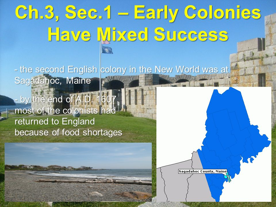 Ch.3, Sec.1 – Early Colonies Have Mixed Success Financing A Colony Financing A Colony - because Raleigh lost all his money from investing in the Roanoke Colony, England realized joint ownership was more effective for funding colonies  joint-stock company: a business in which investors pool their wealth in order to turn a profit - King James I granted charters (written contracts) to companies to help establish American colonies