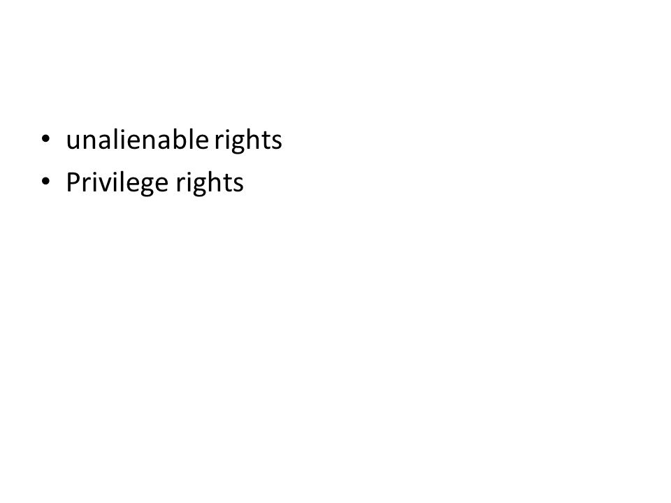 unalienable rights Privilege rights