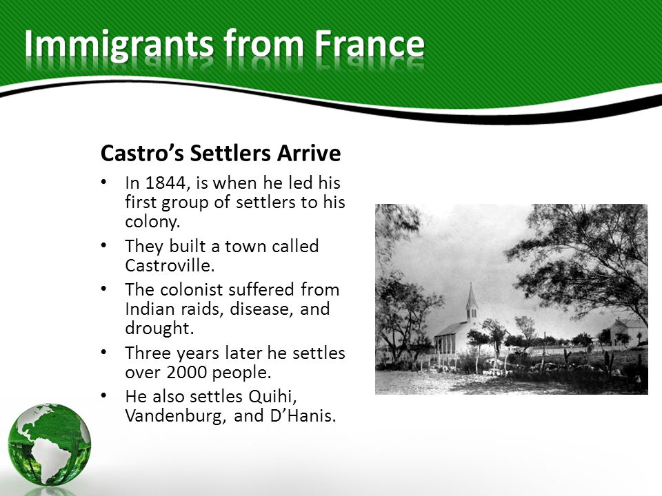 Castro's Settlers Arrive In 1844, is when he led his first group of settlers to his colony. They built a town called Castroville. The colonist suffere