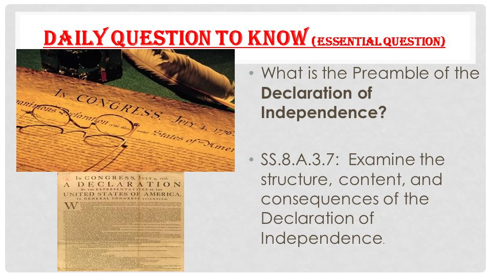 DECLARATION OF INDEPENDENCE The Declaration has three major sections.