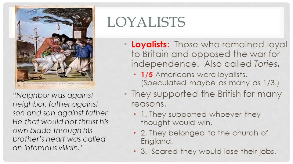 AFRICAN AMERICAN LOYALISTS Many African American slaves were loyalists.