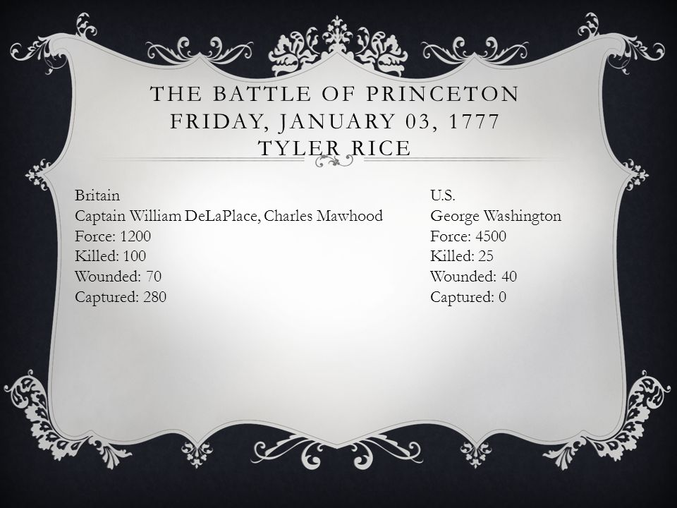 THE BATTLE OF PRINCETON FRIDAY, JANUARY 03, 1777 TYLER RICE U.S.