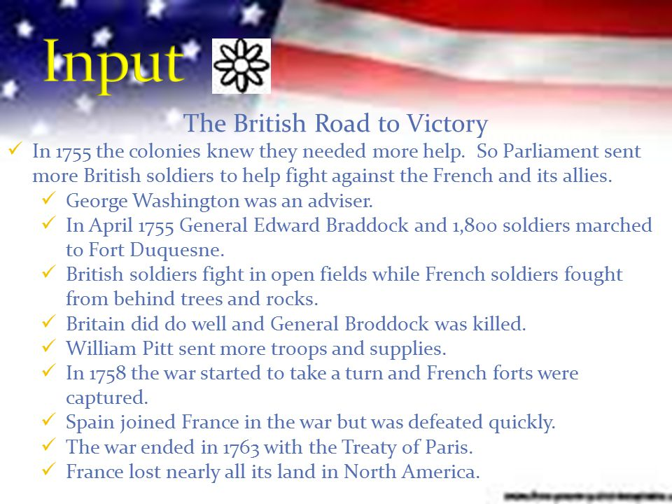 The British Road to Victory In 1755 the colonies knew they needed more help.
