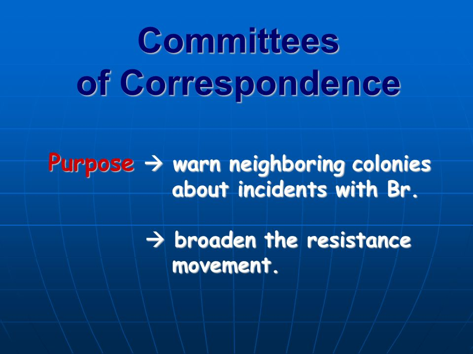Committees of Correspondence Purpose  warn neighboring colonies about incidents with Br.