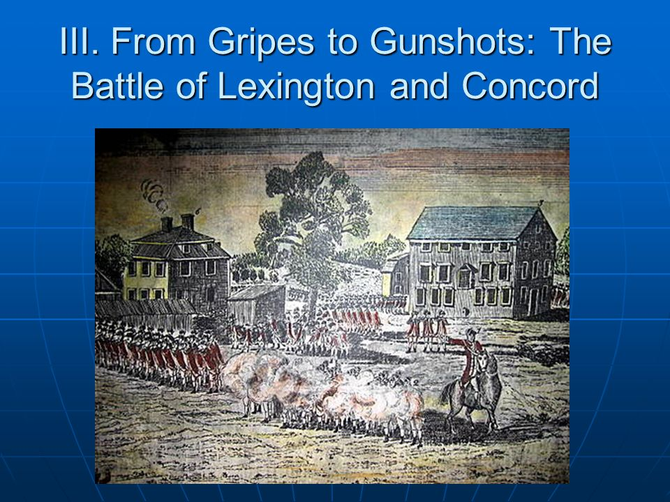 III. From Gripes to Gunshots: The Battle of Lexington and Concord