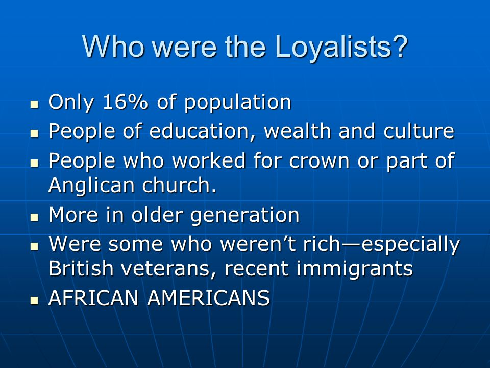 Who were the Loyalists.