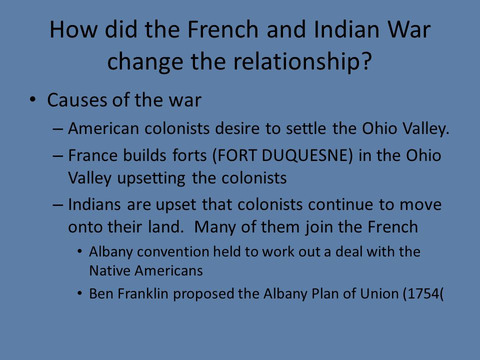 How did the French and Indian War change the relationship.