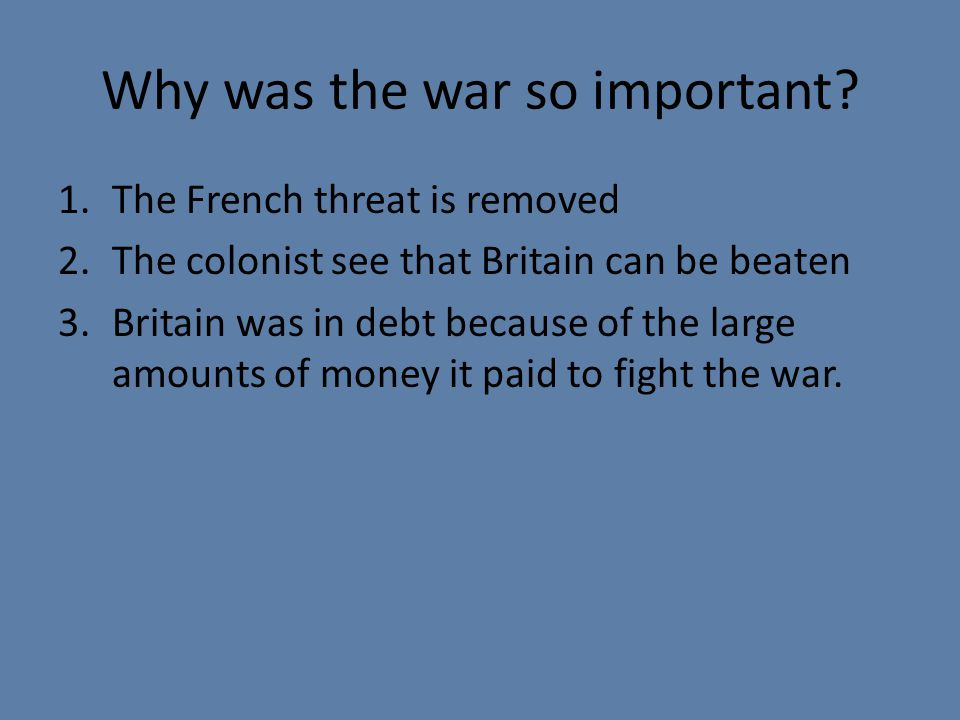 Why was the war so important.