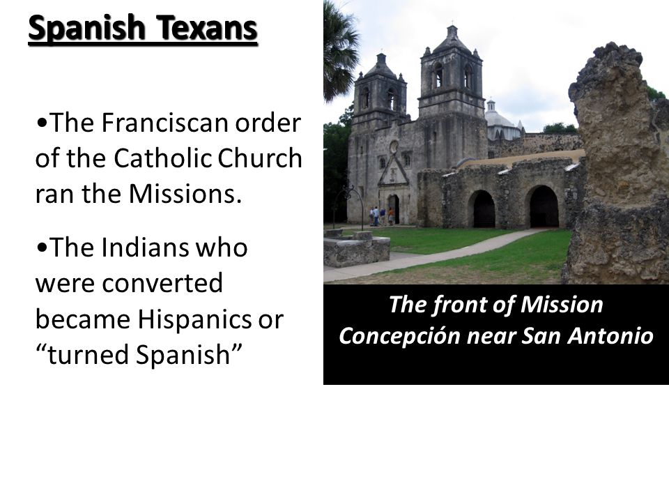 Spanish influence Continues on Spanish – explored land – founded mission – built towns – developed ranches.