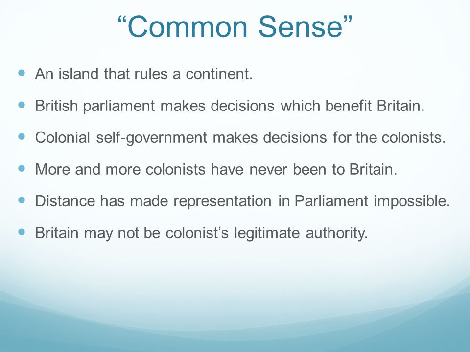Common Sense An island that rules a continent.