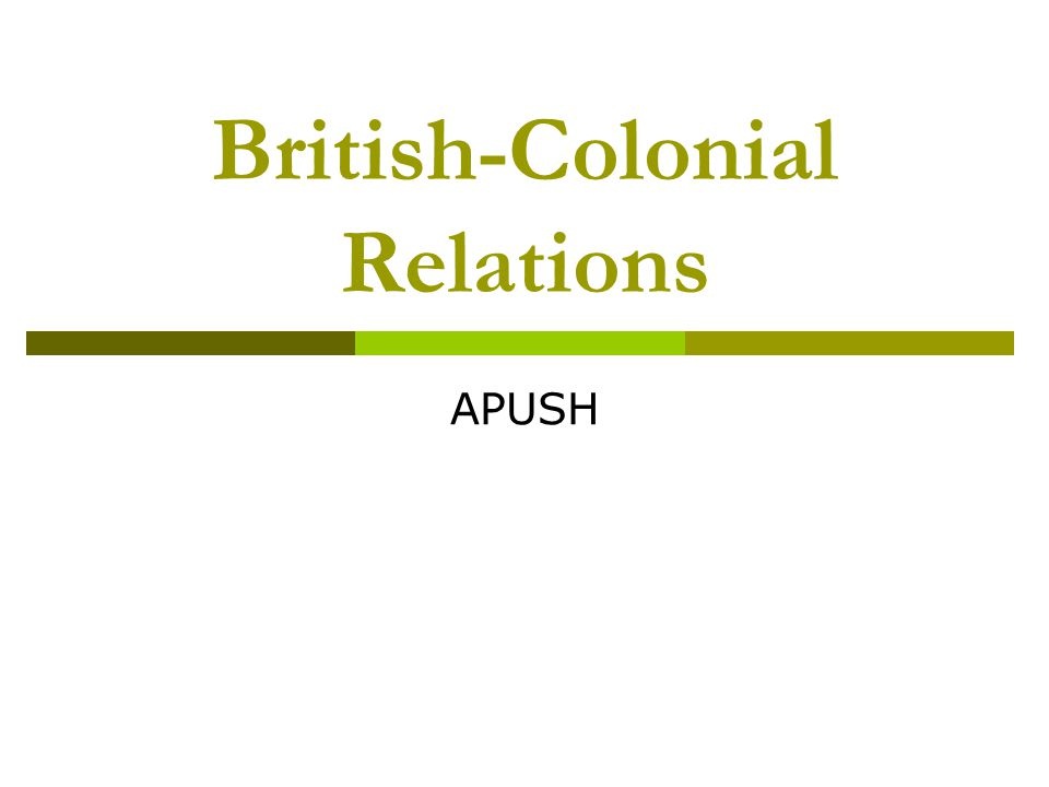 Political & Economic Relations 1607-1754  Political Royalization (9 of 13) Governor + colonial legislatures  Economics Mercantilist System Acts of Trade & Navigation Smuggling & little enforcement  Resulted in Salutary Neglect Political self-rule & democracy Economic diversification & growth Impact on slavery