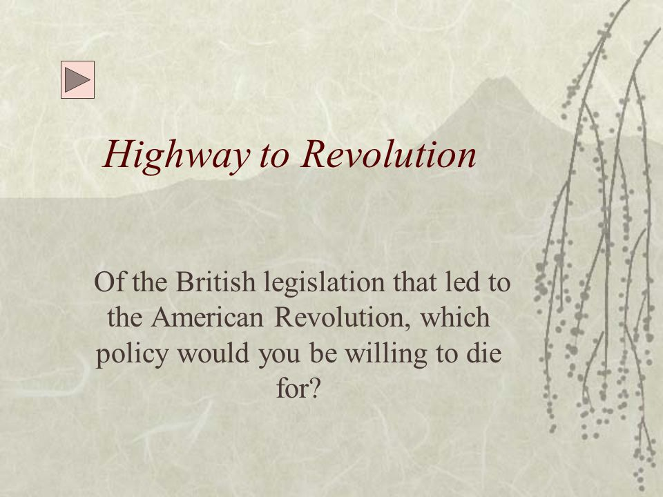 Highway to Revolution  1765 Stamp Act Congress 1765 Stamp Act Congress – Representatives from nine colonies meet to discuss action.