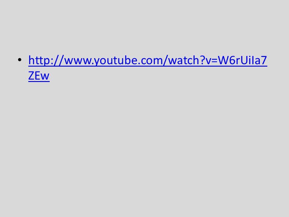 http://www.youtube.com/watch?v=W6rUiIa7 ZEw http://www.youtube.com/watch?v=W6rUiIa7 ZEw
