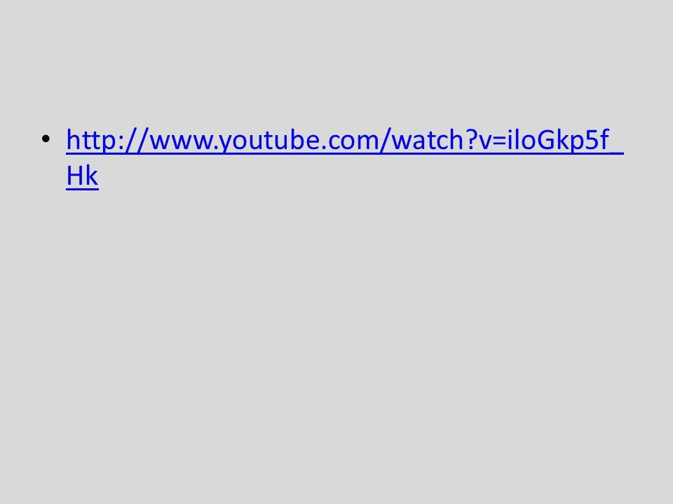 http://www.youtube.com/watch?v=iloGkp5f_ Hk http://www.youtube.com/watch?v=iloGkp5f_ Hk
