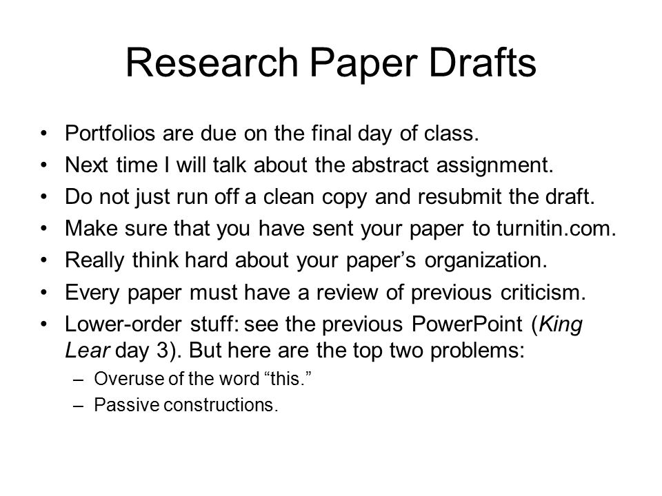 Research Paper Drafts Portfolios are due on the final day of class.