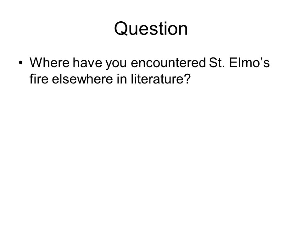 Question Where have you encountered St. Elmo's fire elsewhere in literature?