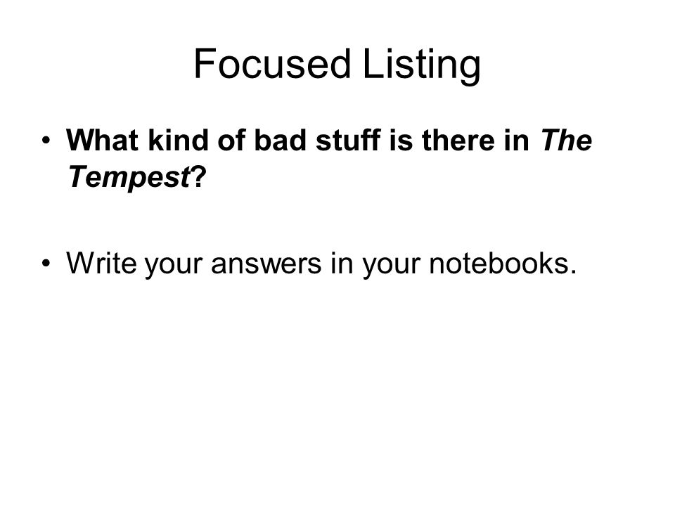 Focused Listing What kind of bad stuff is there in The Tempest.