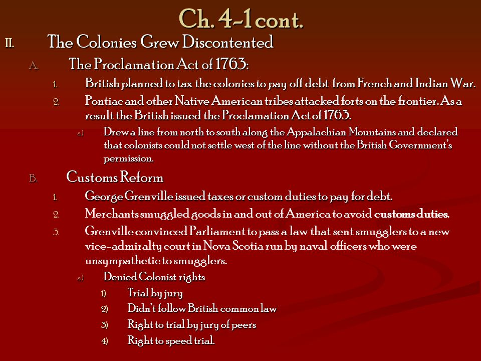 Ch.4-1 cont. II. The Colonies Grew Discontented A.
