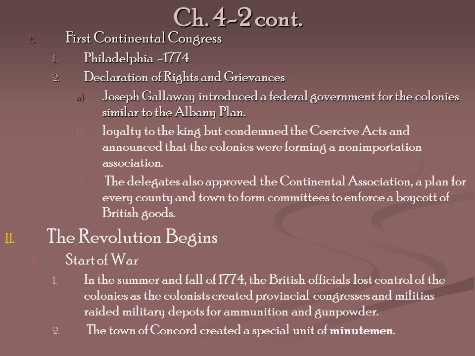 Ch.4-2 cont. E. First Continental Congress 1. Philadelphia -1774 2.