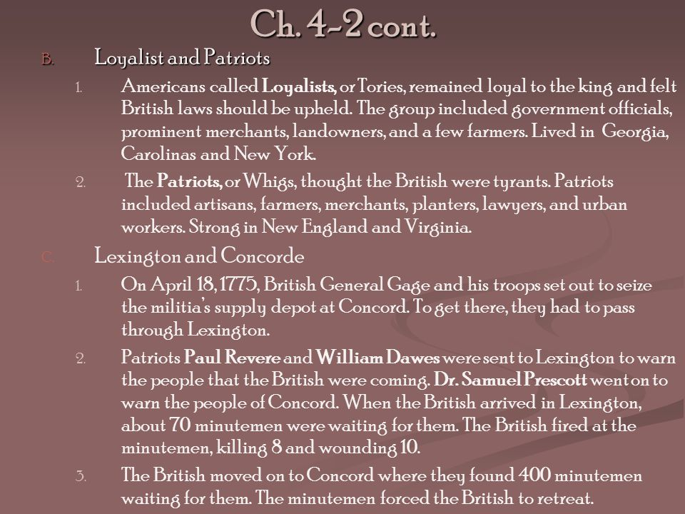 Ch.4-2 cont. B. Loyalist and Patriots 1. 1.