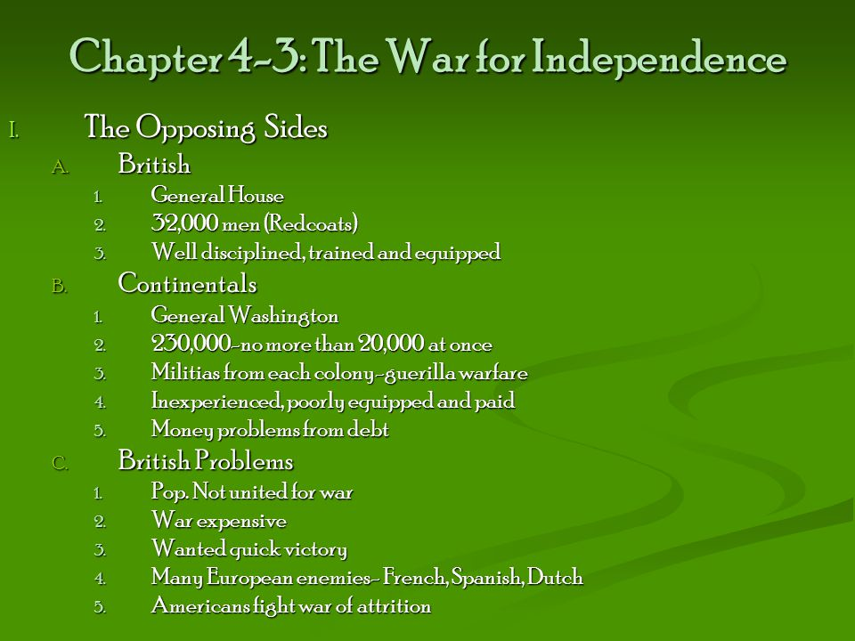 Chapter 4-3: The War for Independence I.The Opposing Sides A.