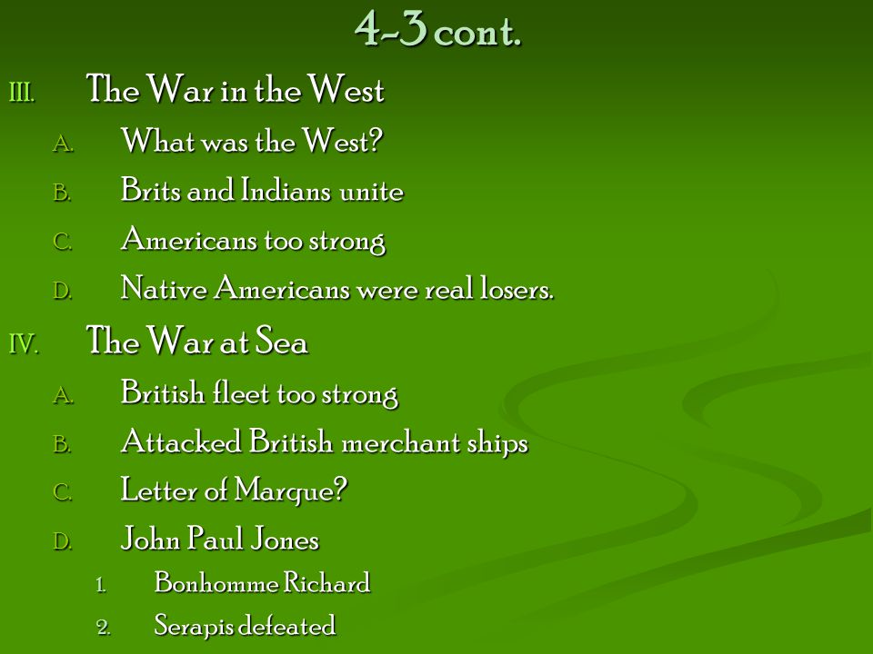 4-3 cont.III. The War in the West A. What was the West.