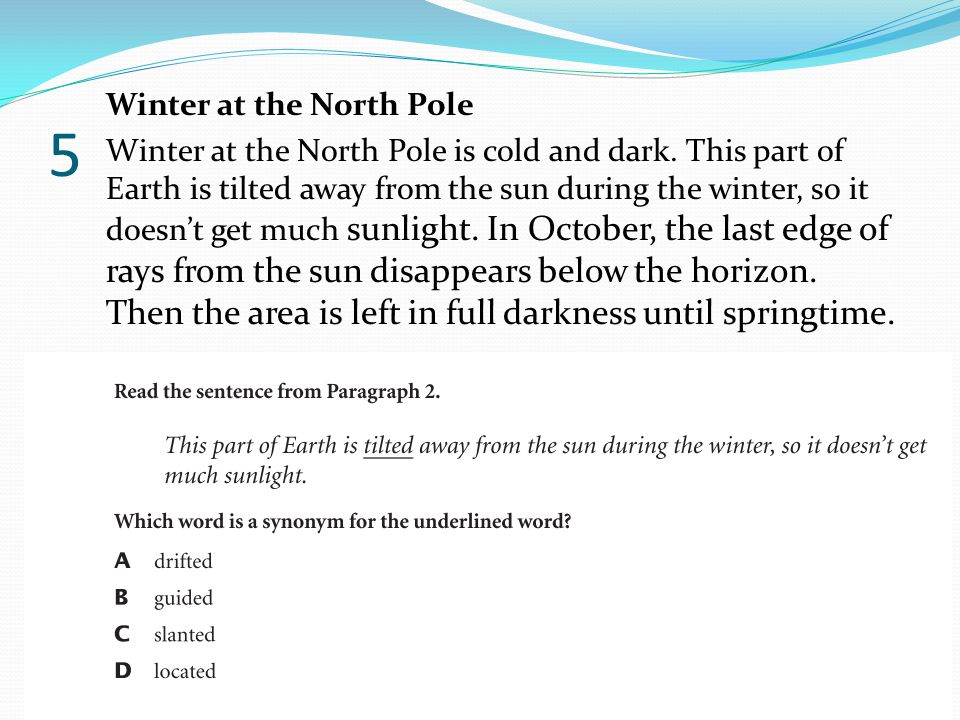 5 Winter at the North Pole Winter at the North Pole is cold and dark.