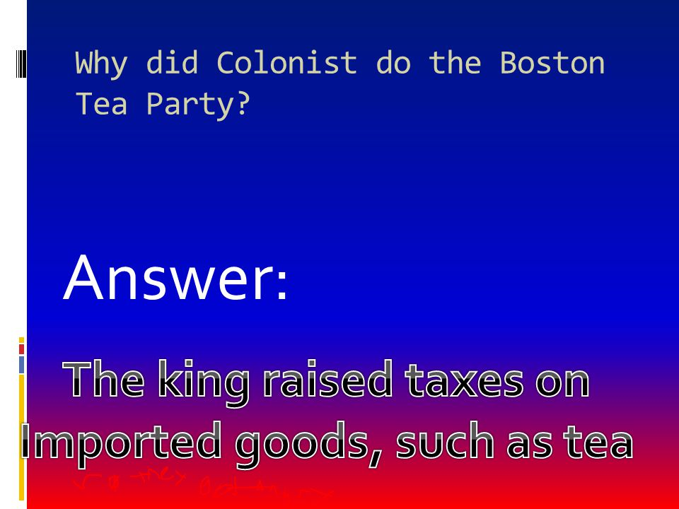 According to Parliament what should have been the only company to export tea to the colonies Answer: