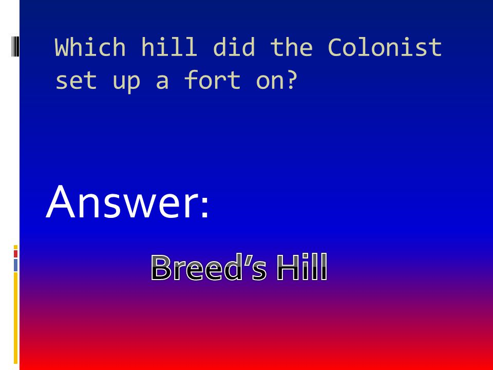 William Prescott led his men up which hills? Answer: