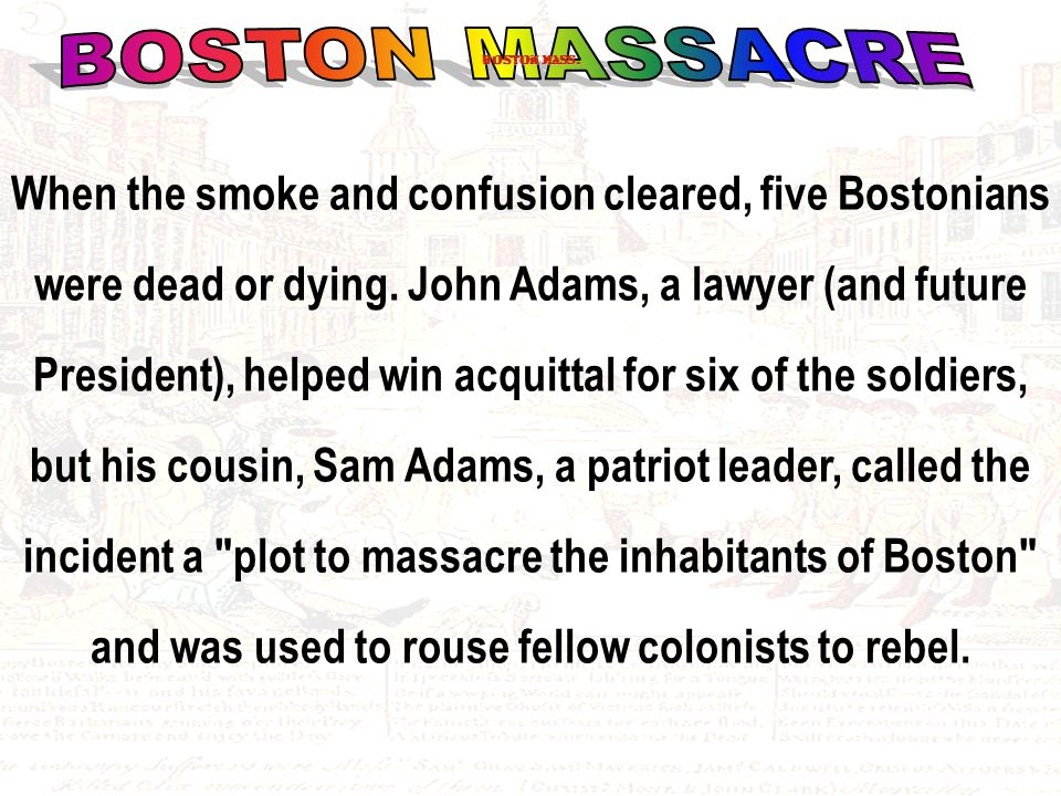 When the smoke and confusion cleared, five Bostonians were dead or dying.