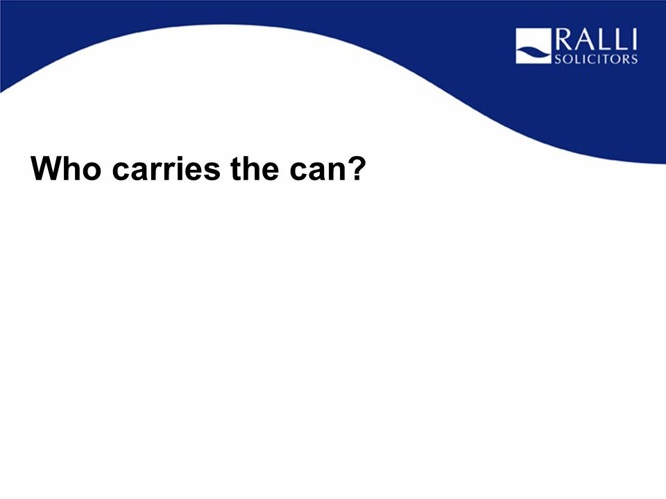 Who carries the can?