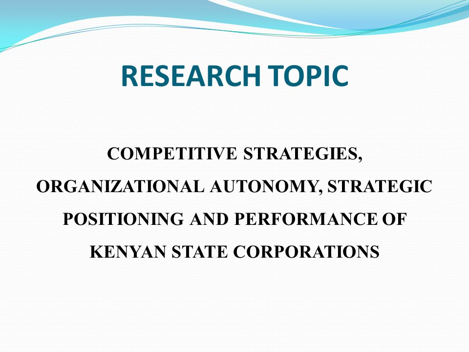 CHAPTER TWO: LITERATURE REVIEW (contd.) COMPETITIVE STRATEGIES, ORGANIZATIONAL AUTONOMY, STRATEGIC POSITIONING AND ORGANIZATION PERFORMANCE Competitive strategies, organizational autonomy and strategic positioning have a strategic impact and contribute to organization performance (Burnes, 1996).