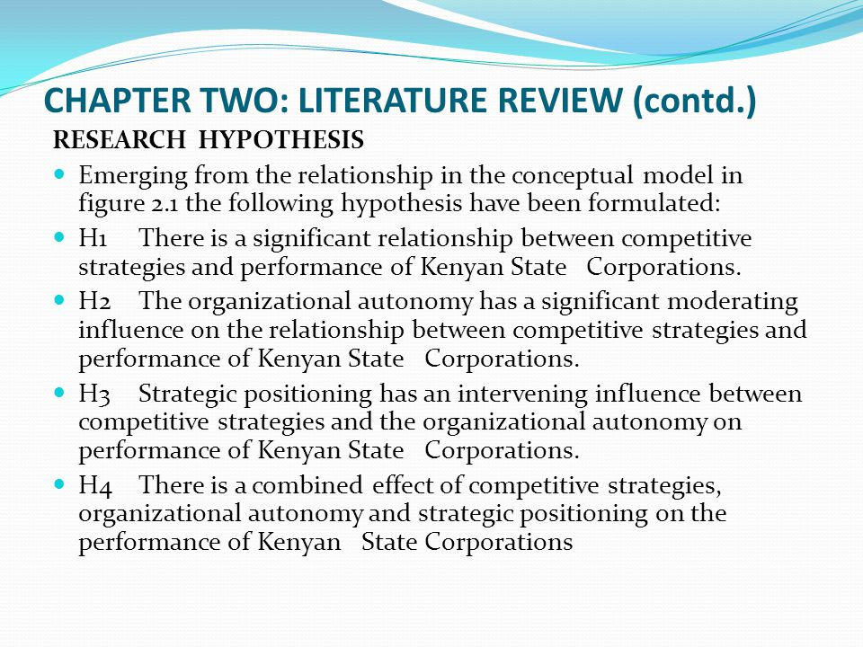 CHAPTER TWO: LITERATURE REVIEW (contd.) RESEARCH HYPOTHESIS Emerging from the relationship in the conceptual model in figure 2.1 the following hypothe
