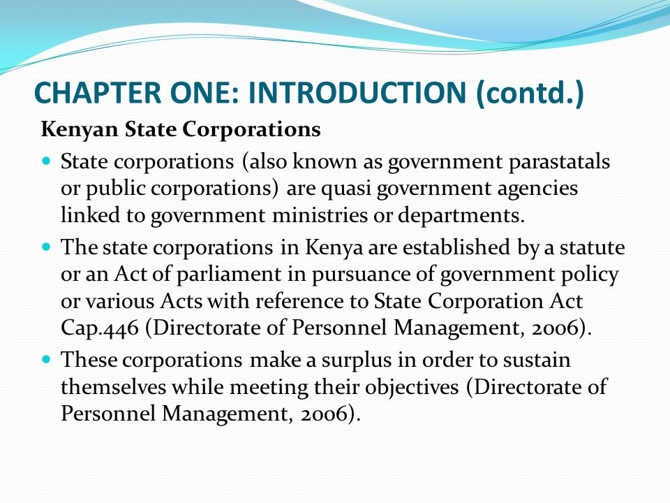 CHAPTER TWO: LITERATURE REVIEW (contd.) Summary of Objectives and Corresponding Hypotheses ObjectivesHypotheses Objective One: To determine the extent to which competitive strategies influence the performance of Kenyan state corporations.