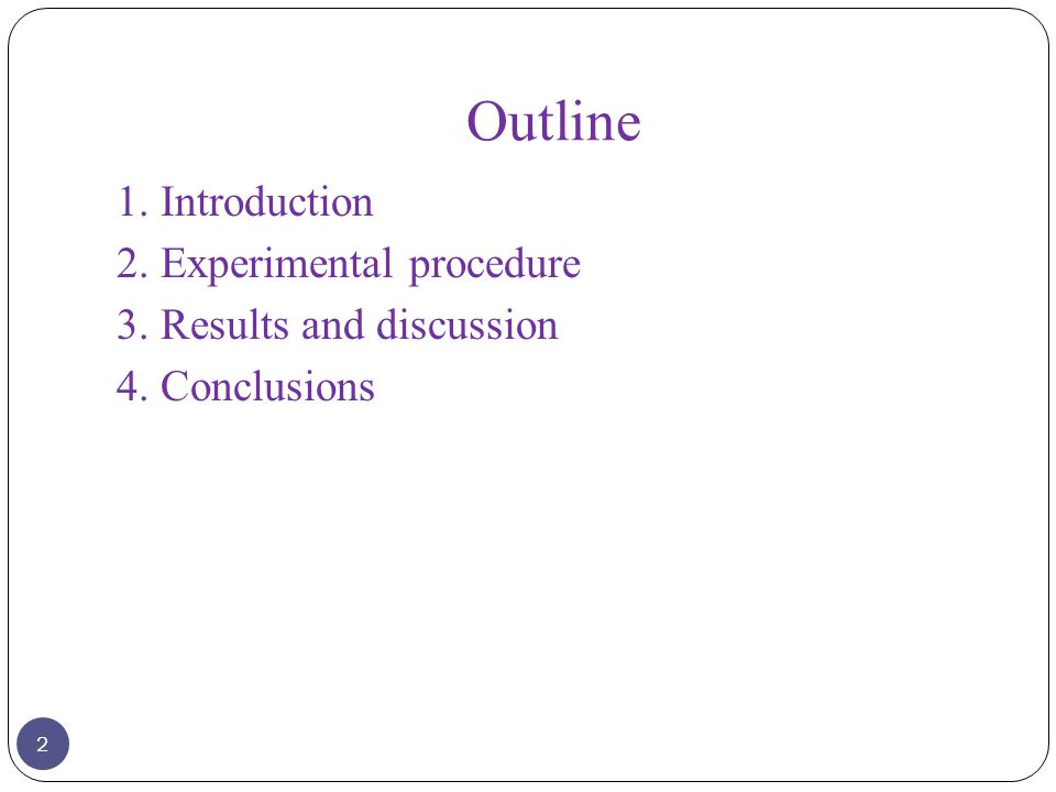Outline 1. Introduction 2. Experimental procedure 3. Results and discussion 4. Conclusions 2