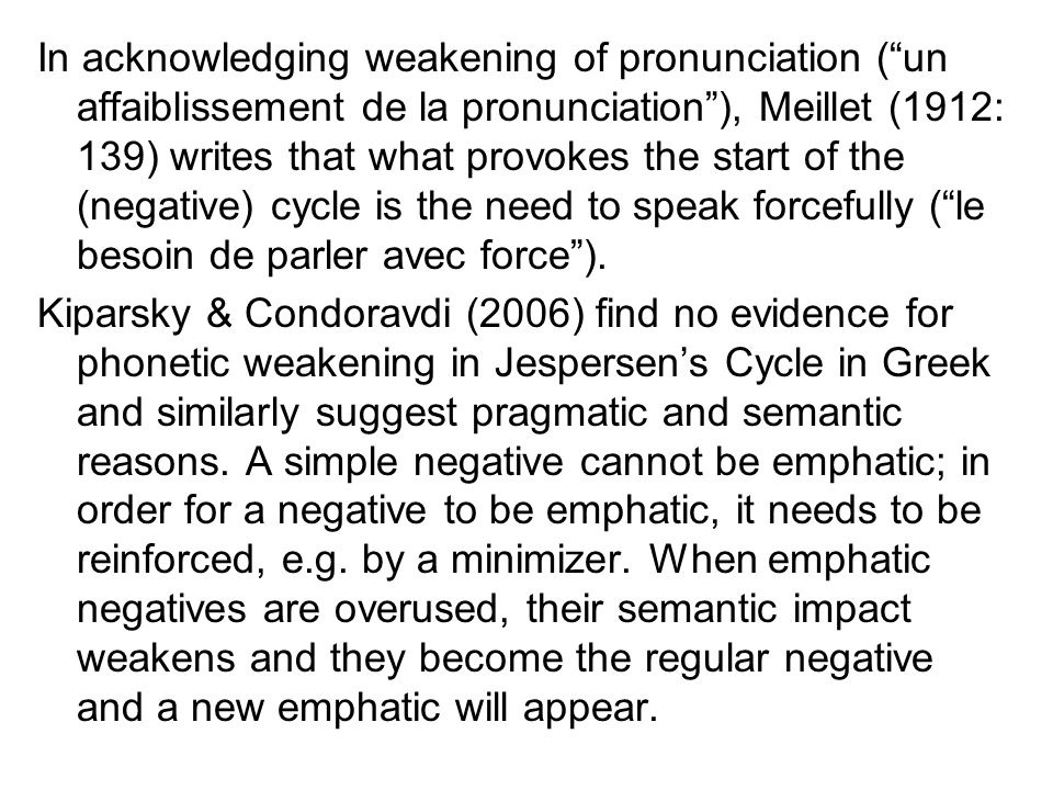 "In acknowledging weakening of pronunciation (""un affaiblissement de la pronunciation""), Meillet (1912: 139) writes that what provokes the start of the"