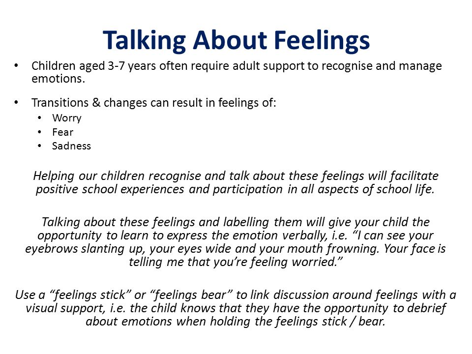 Talking About Feelings Children aged 3-7 years often require adult support to recognise and manage emotions.