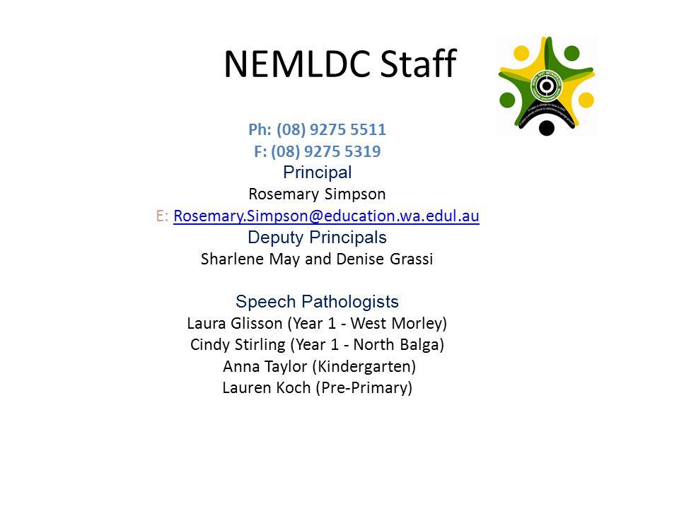 NEMLDC Staff Ph: (08) 9275 5511 F: (08) 9275 5319 Principal Rosemary Simpson E: Rosemary.Simpson@education.wa.edul.auRosemary.Simpson@education.wa.edu