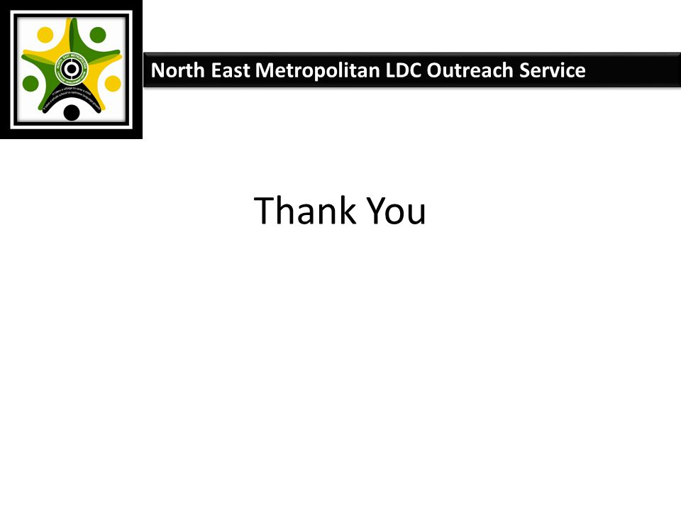 Thank You North East Metropolitan LDC Outreach Service