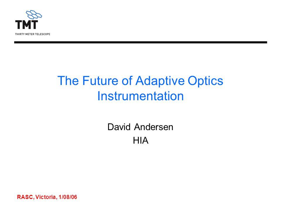 RASC, Victoria, 1/08/06 Roadmap How does Adaptive Optics work.