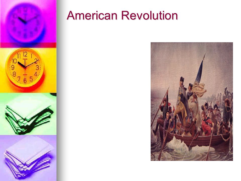 American Revolution American Revolution