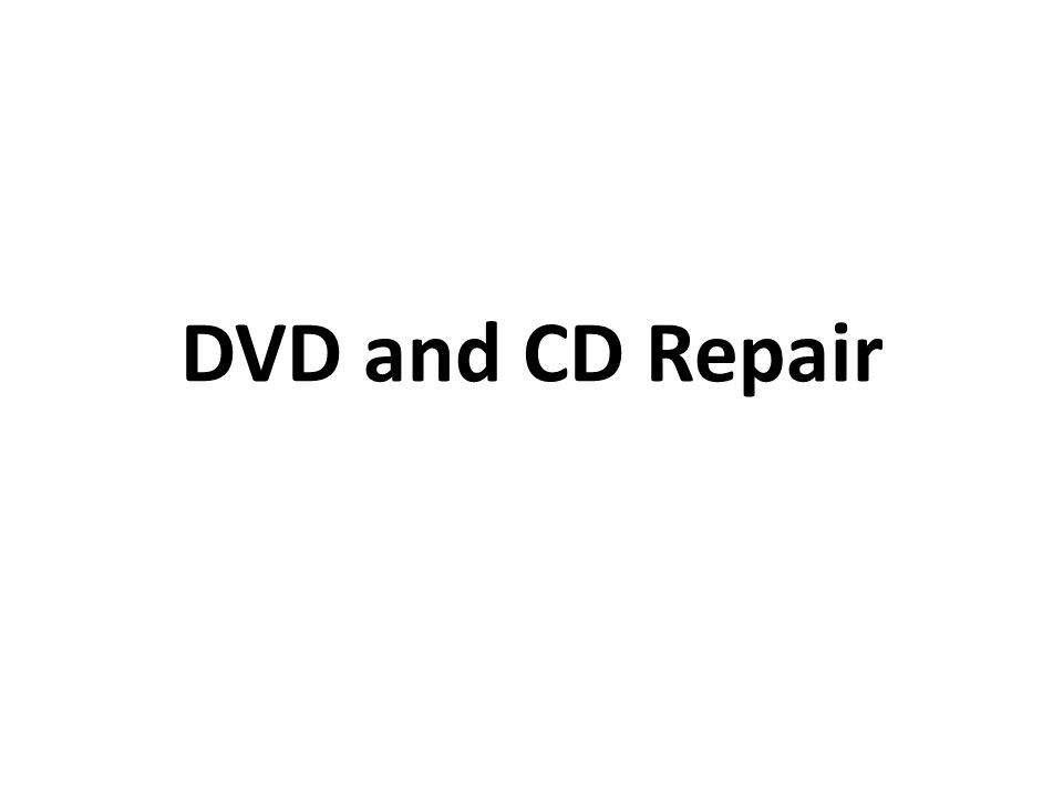 DVD and CD Repair