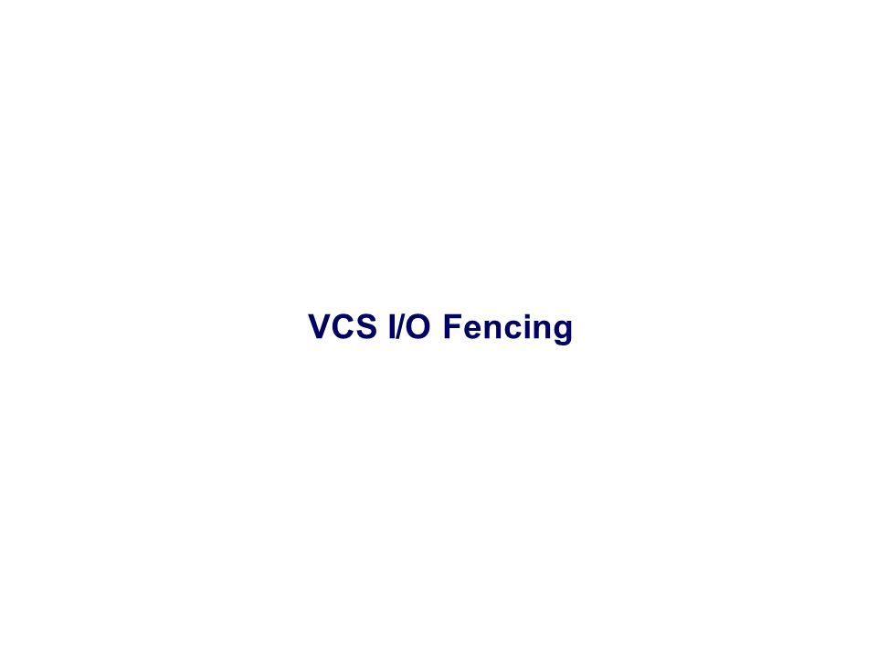 VCS I/O Fencing