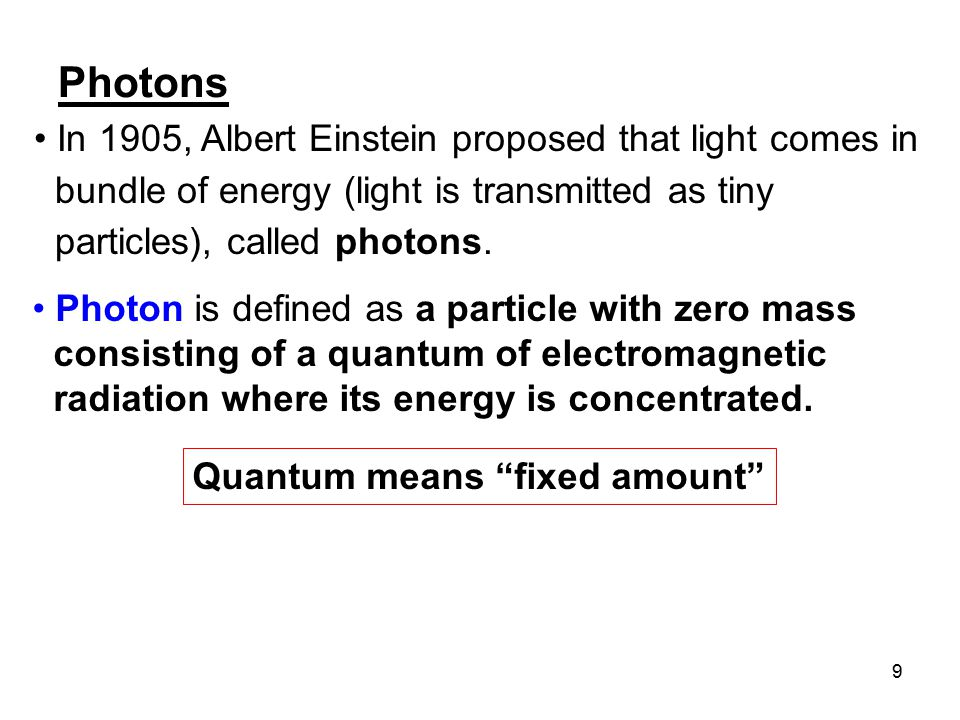 10 Photons travel at the speed of light in a vacuum.